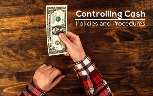 Policies and Procedures Controlling Cash