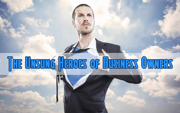 The Unsung Heroes of Business Owners