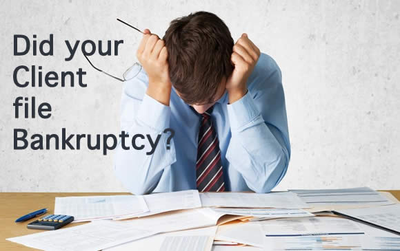 Did Your Client file Bankruptcy?