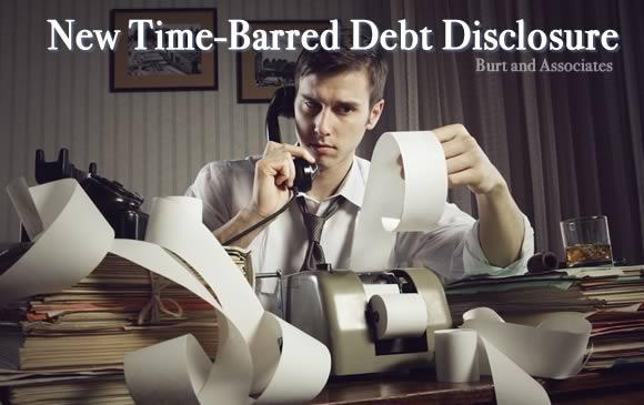 New Time-Barred Debt Disclosure - Burt and Associates